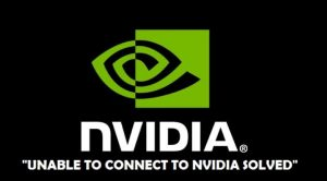 Unable to Connect to NVIDIA – How To Fix GeForce Experience Update Error?