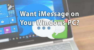iMessage on PC – Download iMessage for Windows PC [2018 Edition]