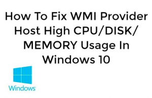 Troubleshoot WMI Provider Host High CPU Usage Error in Windows 10