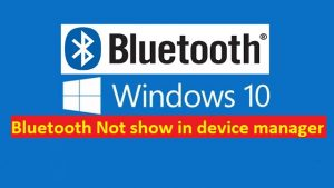 Bluetooth Devices Not Showing or Connecting in Windows 10/8/7