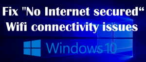 No Internet Secured – Fix Windows 10 Wi-Fi Error
