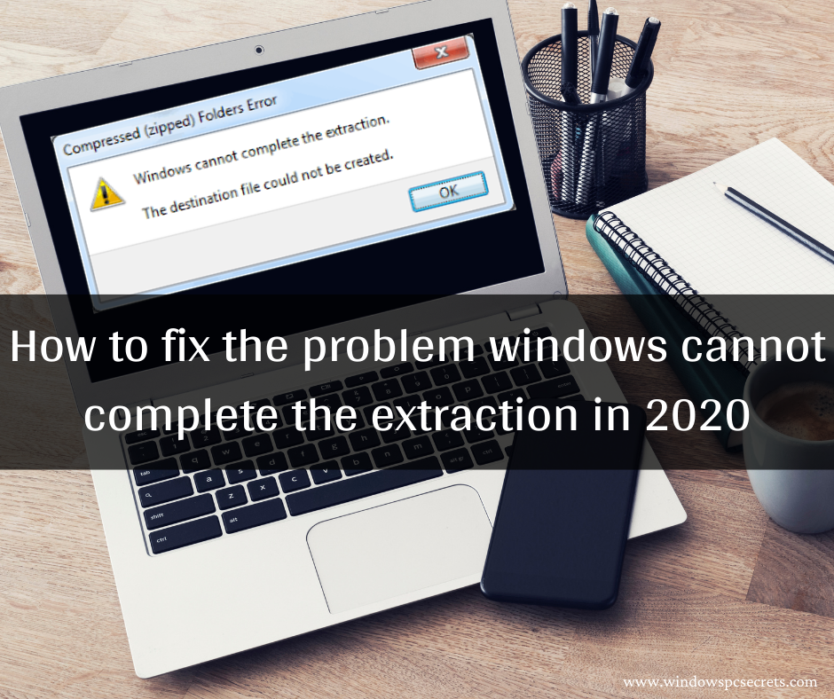 windows cannot complete the extraction