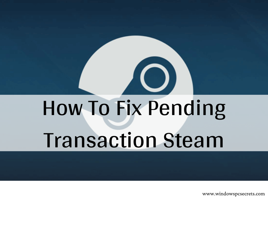 How To Fix Pending Transaction Steam