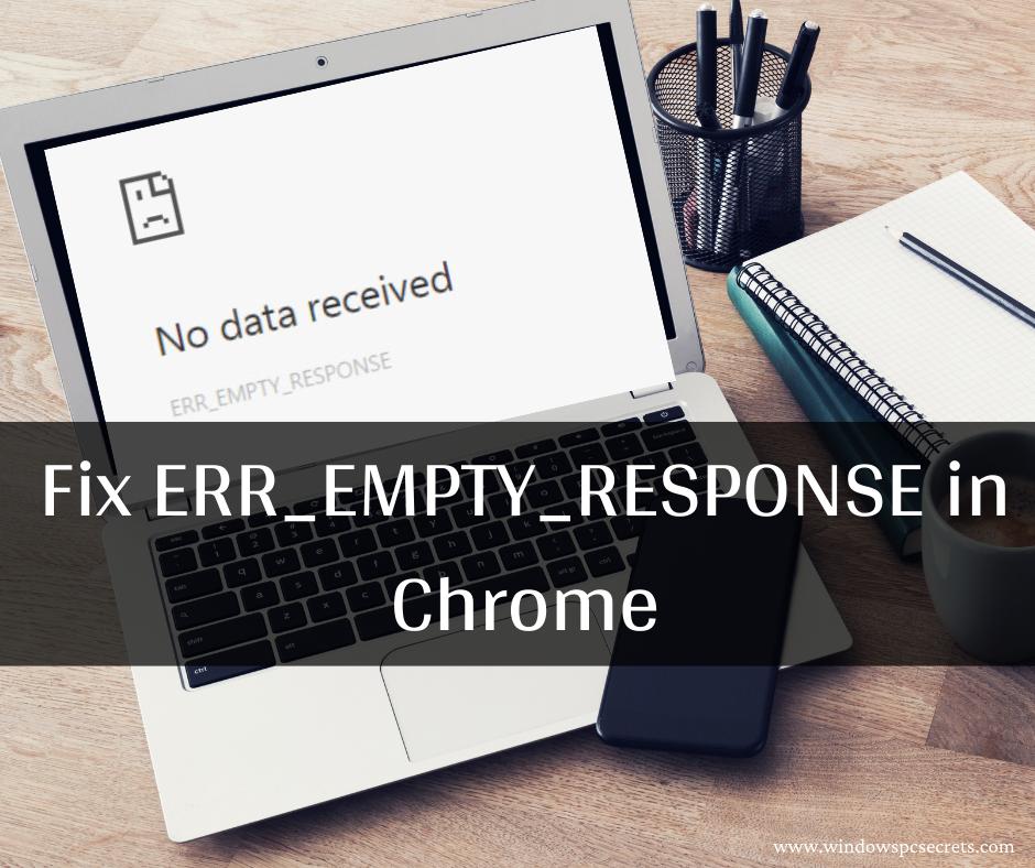 Fix ERR_EMPTY_RESPONSE in Chrome